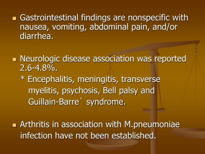 Gastrointestinal findings are nonspecific with nausea, vomiting, abdominal pain, and/or diarrhea.