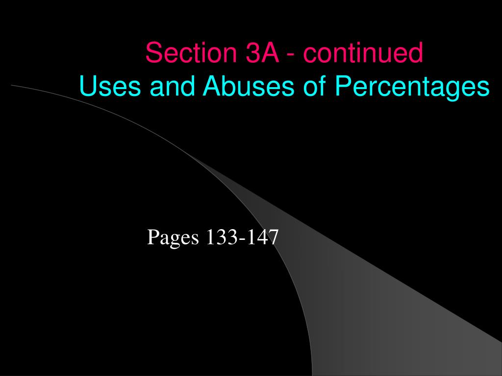 section 3a continued uses and abuses of percentages