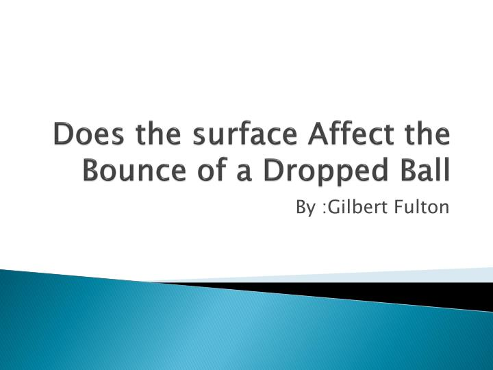 does the surface affect the bounce of a dropped ball n.