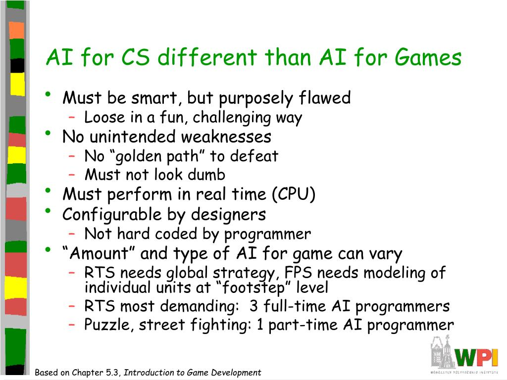AI for CS different than AI for Games