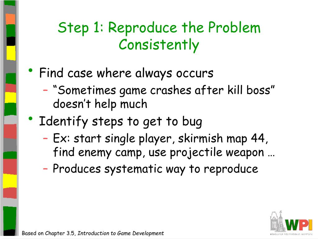 Step 1: Reproduce the Problem Consistently