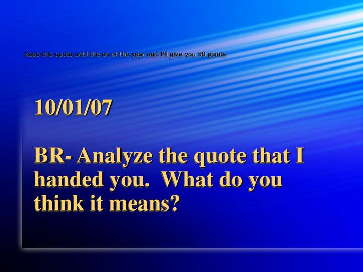 10 01 07 br analyze the quote that i handed you what do you think it means n.