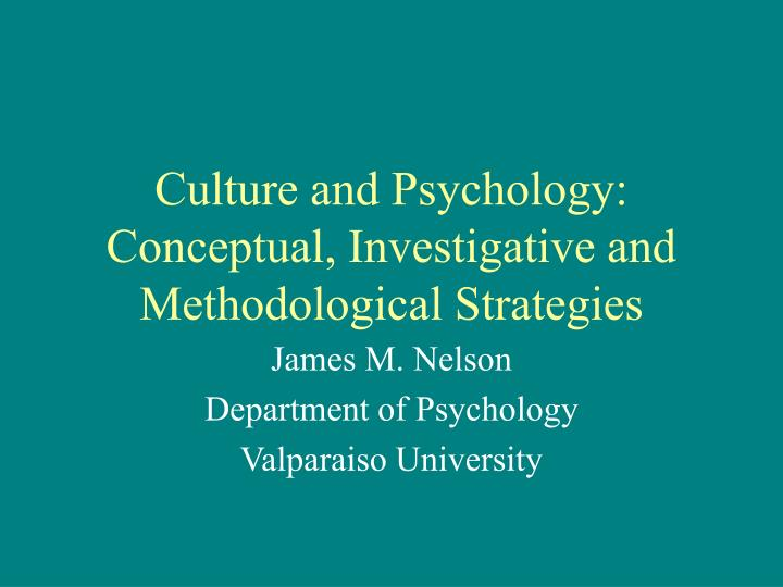 culture and psychology conceptual investigative and methodological strategies n.