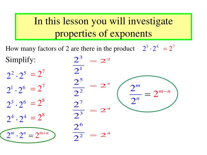 In this lesson you will investigate properties of exponents