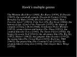 hawk s multiple genres