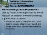evaluation is preparation for the profession part 1 dispositions