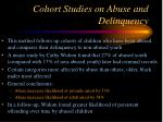 cohort studies on abuse and delinquency
