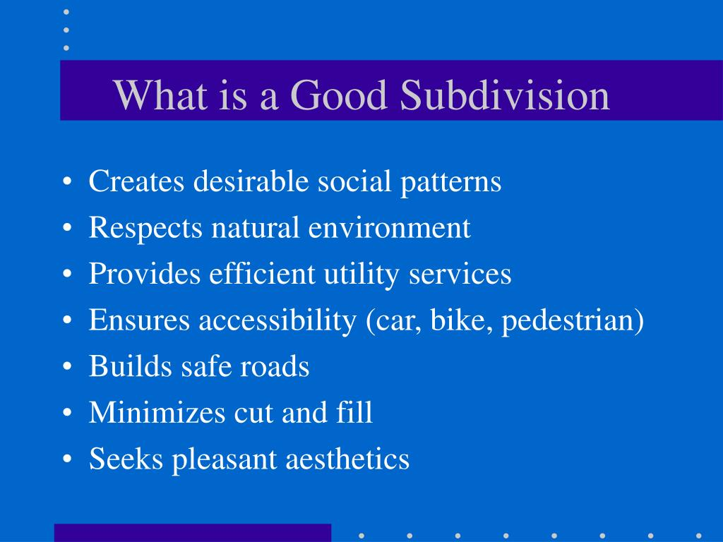 What is a Good Subdivision