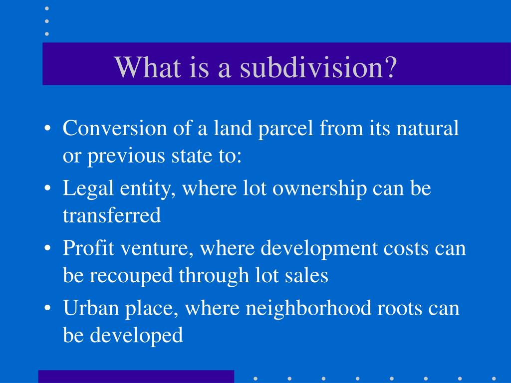What is a subdivision?
