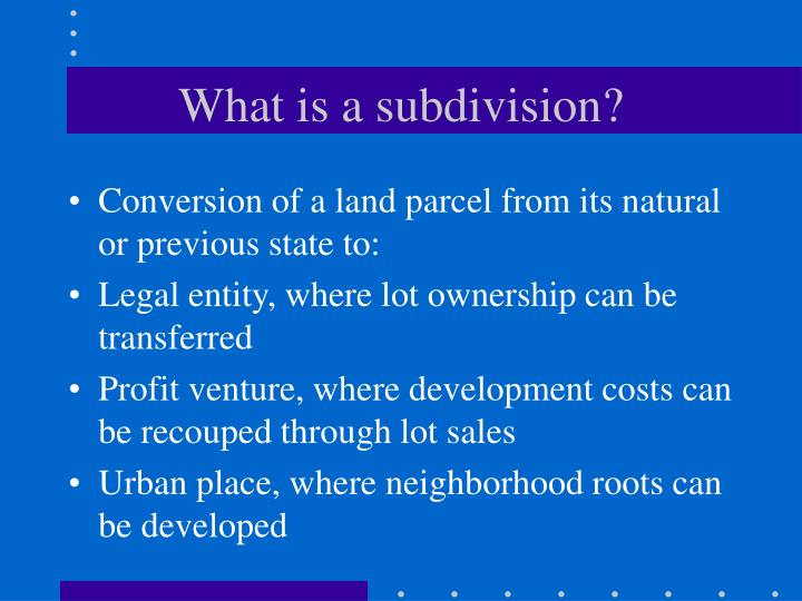What is a subdivision