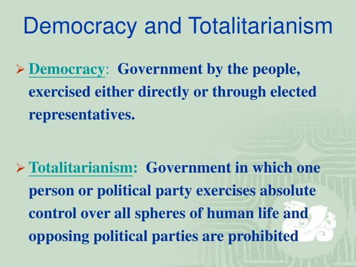 democracy totalitarianism essay As pro-democracy movements spread across a huge segment of the muslim world in the spring and early summer of 2011, there was a tremendous amount of speculation that iran would be the next totalitarian regime to join the world's democracies.