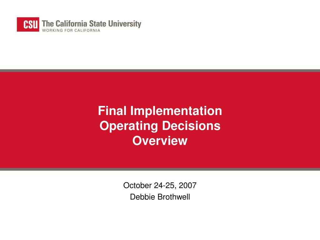 final implementation operating decisions overview l.