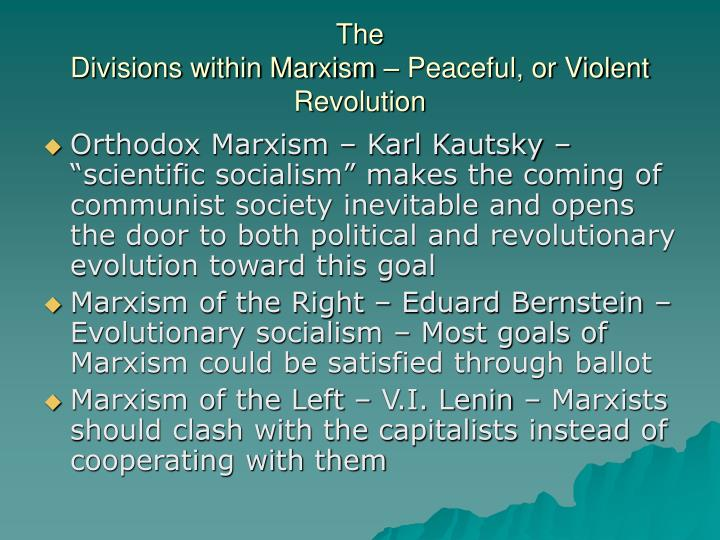 The divisions within marxism peaceful or violent revolution