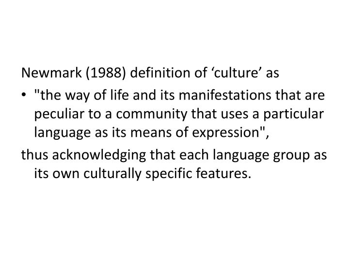 Newmark (1988) definition of 'culture' as