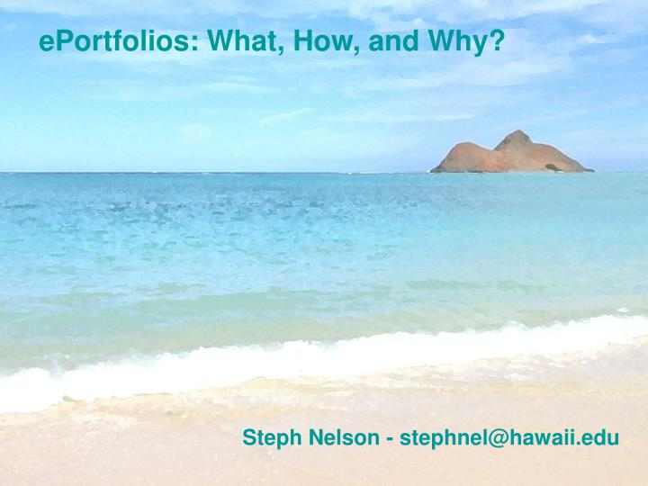 ePortfolios: What, How, and Why?