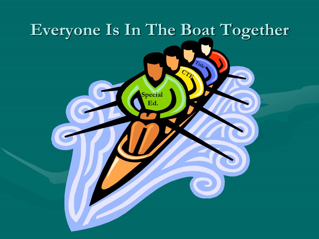 Everyone Is In The Boat Together