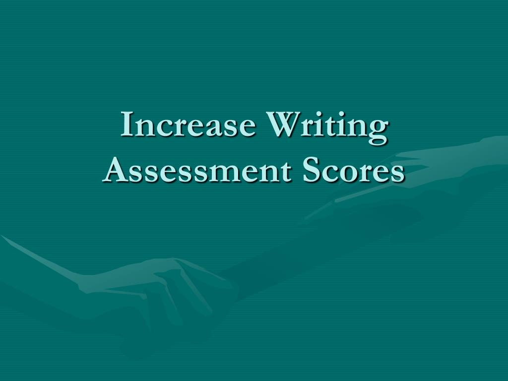 Increase Writing Assessment Scores
