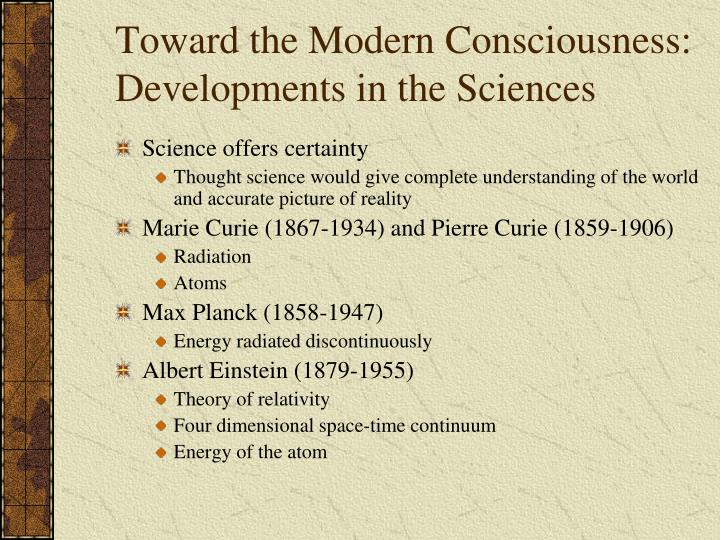 toward the modern consciousness