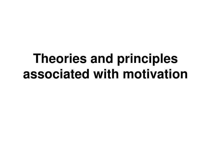 theories and principles associated with motivation n.