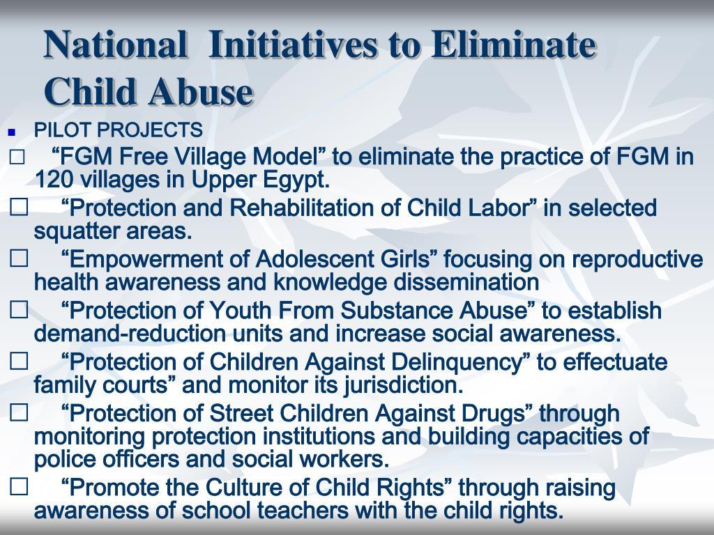 National  Initiatives to Eliminate Child Abuse