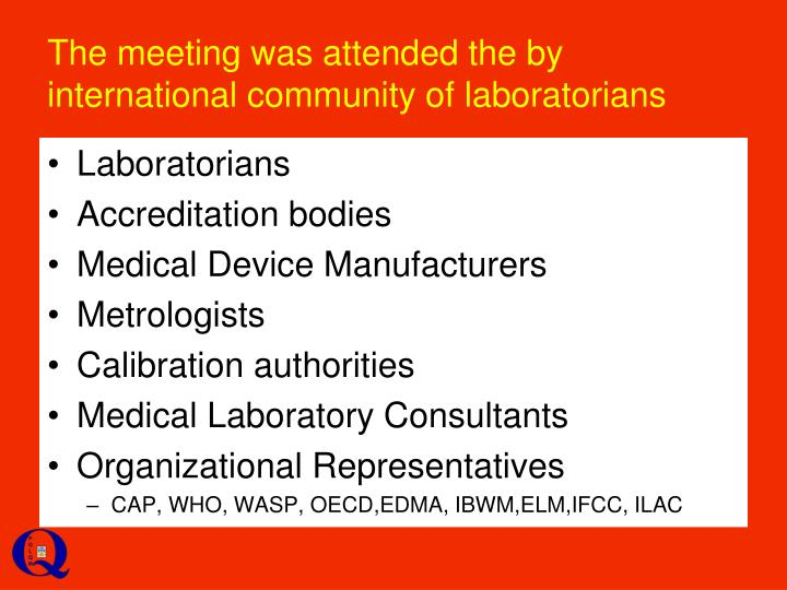 The meeting was attended the by international community of laboratorians