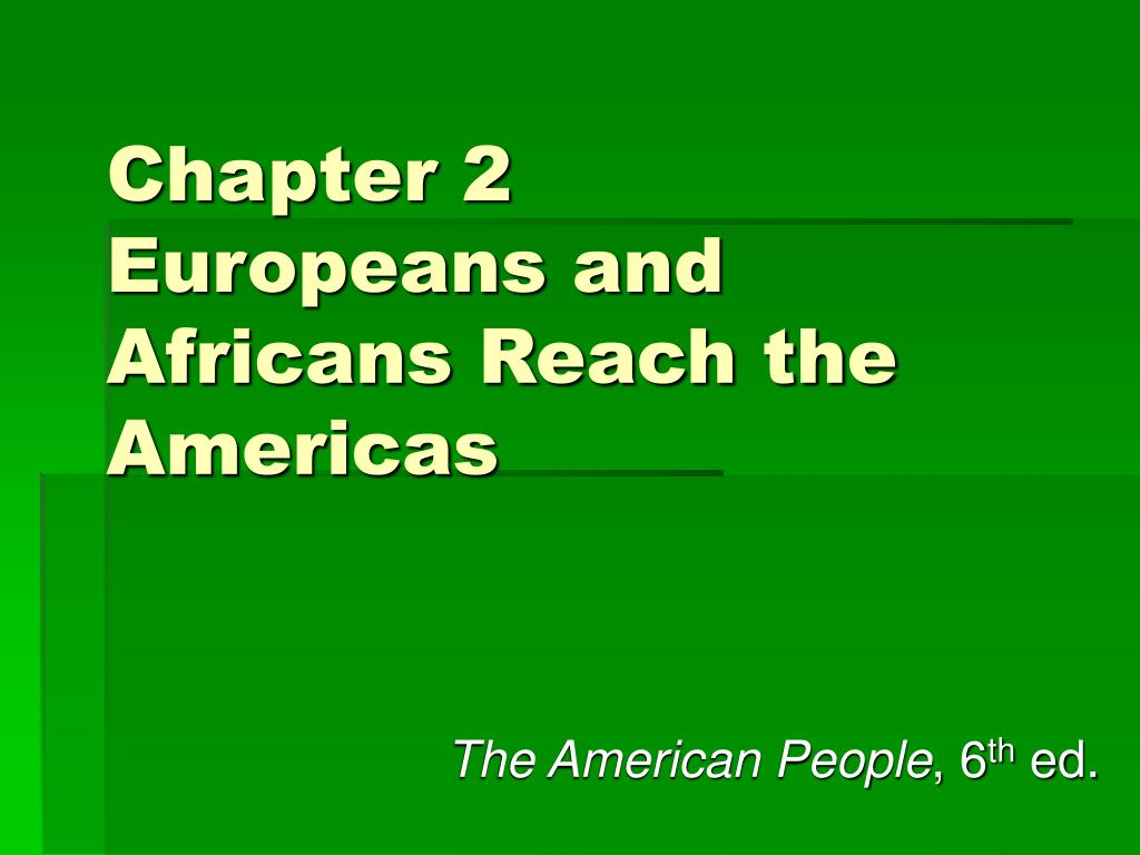 chapter 2 europeans and africans reach the americas l.