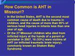 how common is aht in missouri
