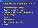 what are the results of aht