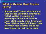 what is abusive head trauma aht
