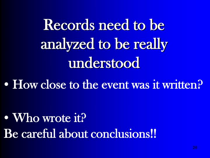 Records need to be analyzed to be really understood