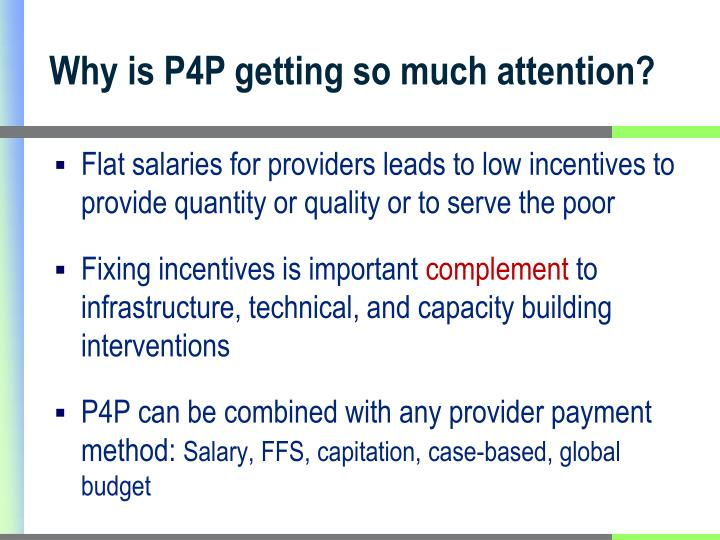 Why is P4P getting so much attention?