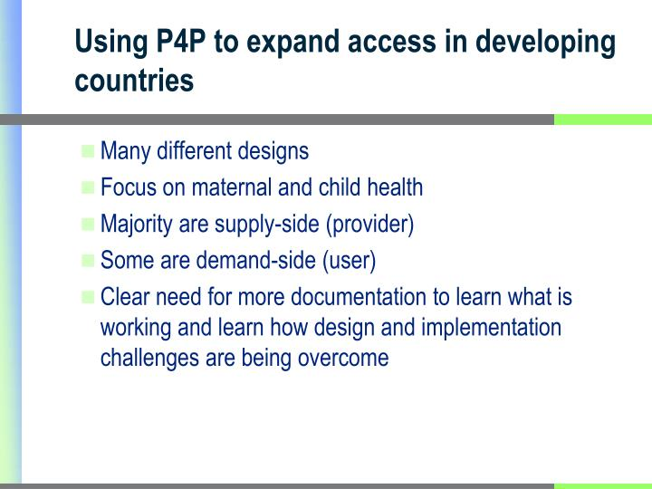 Using P4P to expand access in developing countries
