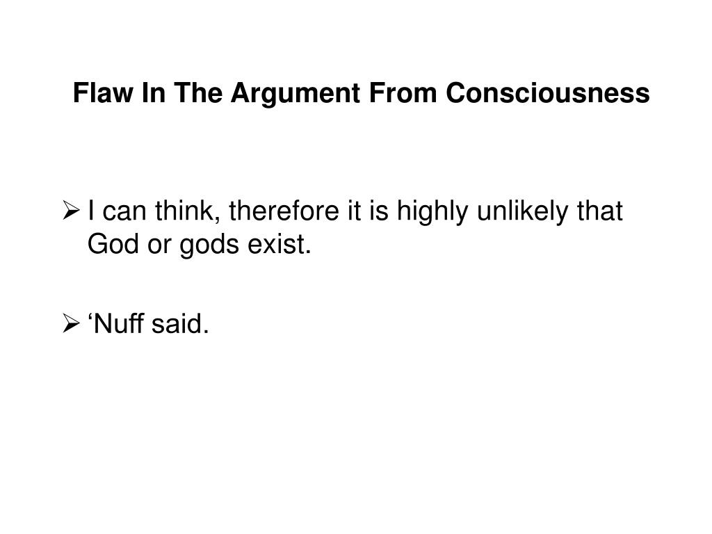 Flaw In The Argument From Consciousness
