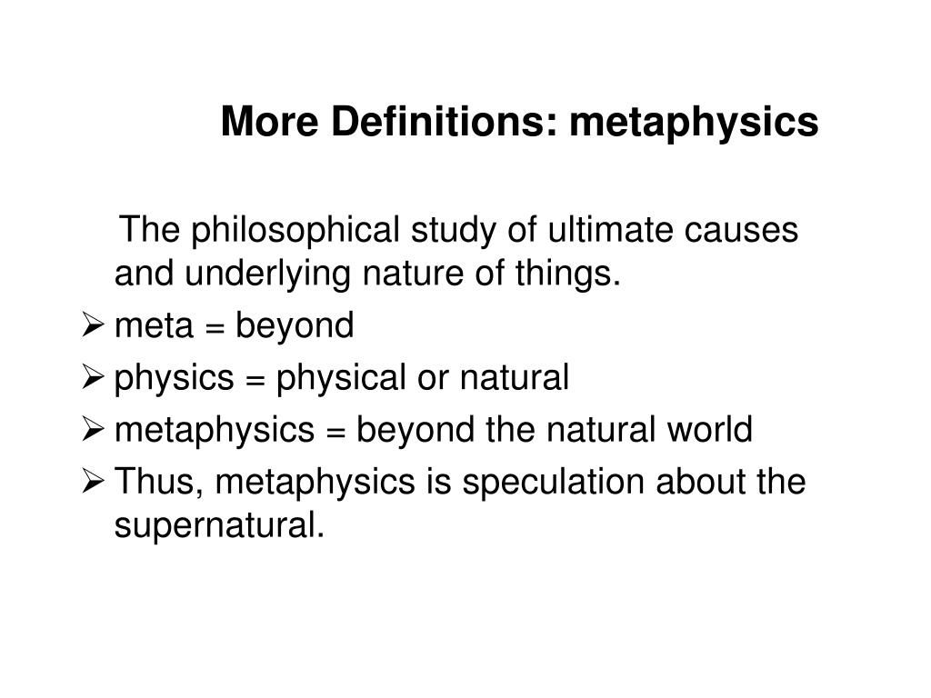 More Definitions: metaphysics