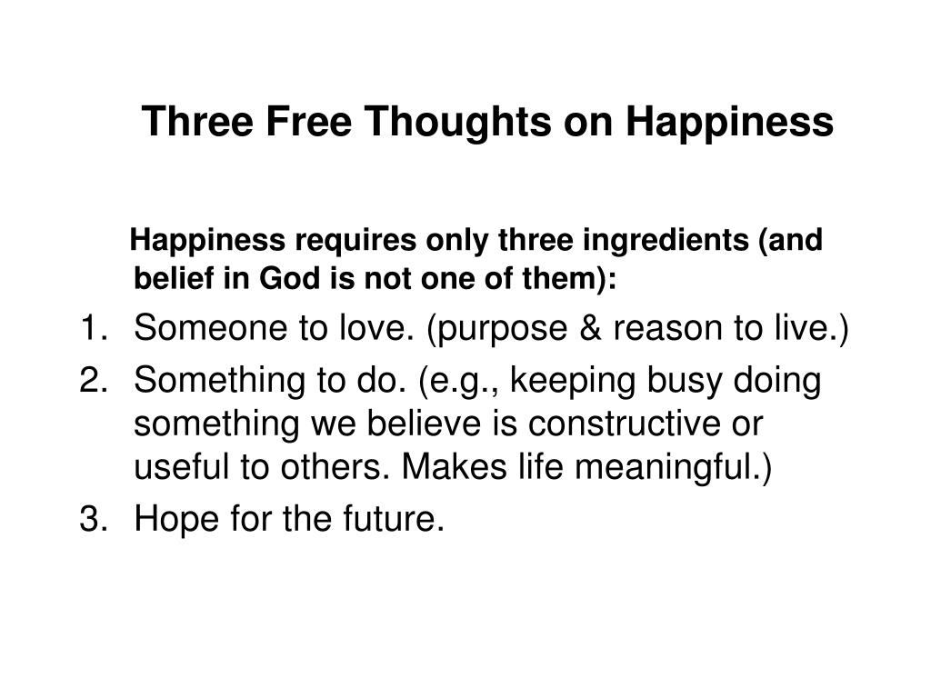 Three Free Thoughts on Happiness