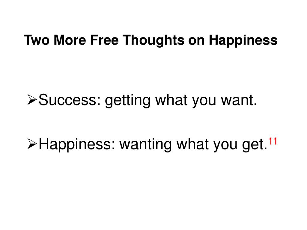 Two More Free Thoughts on Happiness