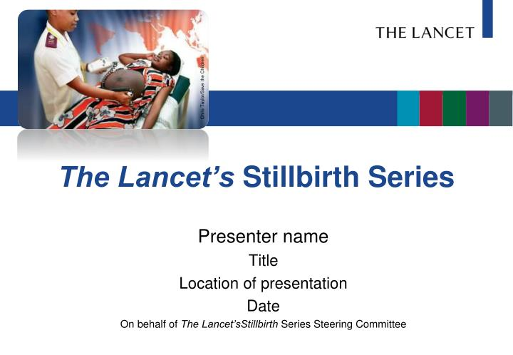 the lancet s stillbirth series n.