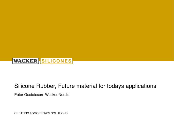 silicone rubber future material for todays applications n.