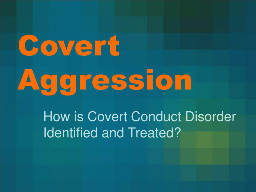 Covert Aggression