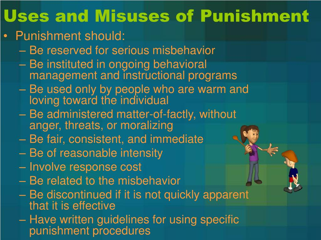 Uses and Misuses of Punishment