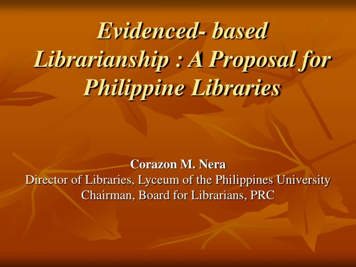 evidenced based librarianship a proposal for philippine libraries n.