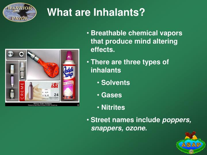 What are Inhalants?