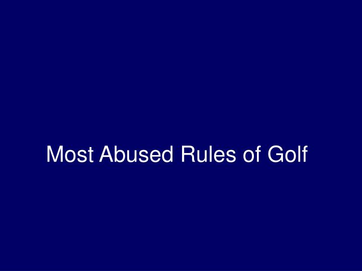 most abused rules of golf n.
