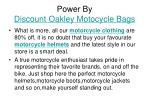 power by discount oakley motocycle bags