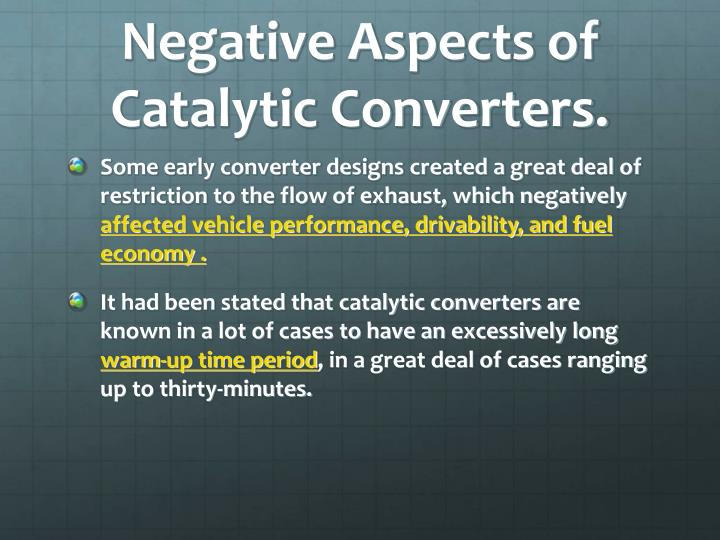 Negative Aspects of Catalytic Converters.