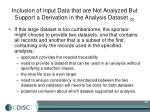inclusion of input data that are not analyzed but support a derivation in the analysis dataset 2