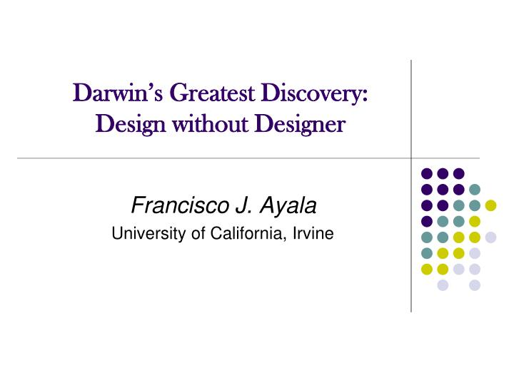 Darwin s greatest discovery design without designer
