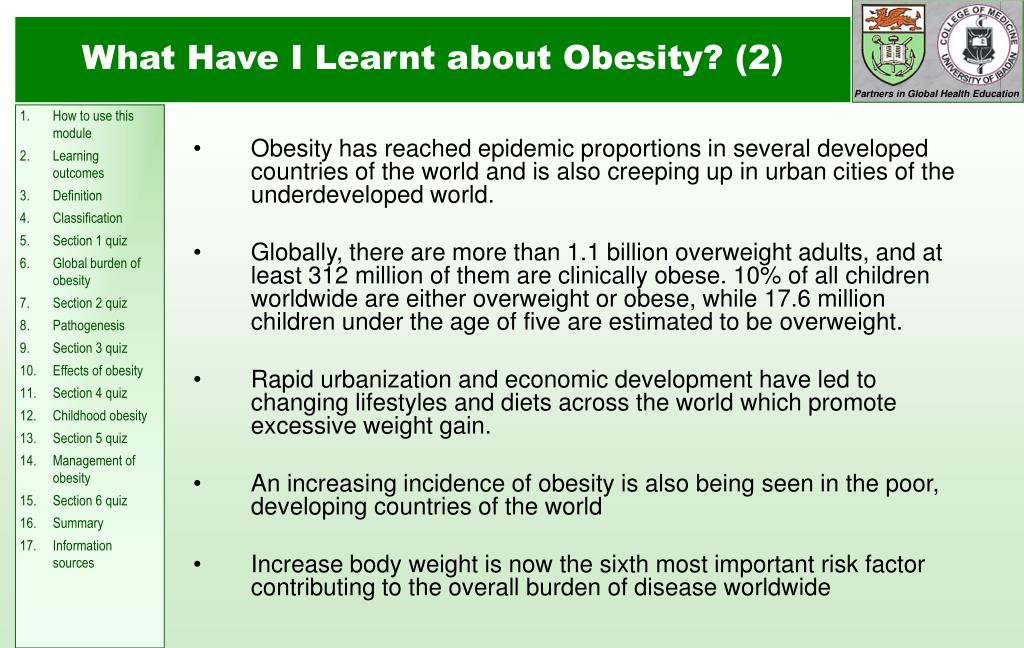 Obesity has reached epidemic proportions in several developed countries of the world and is also creeping up in urban cities of the underdeveloped world.