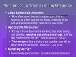references to women in the q source25