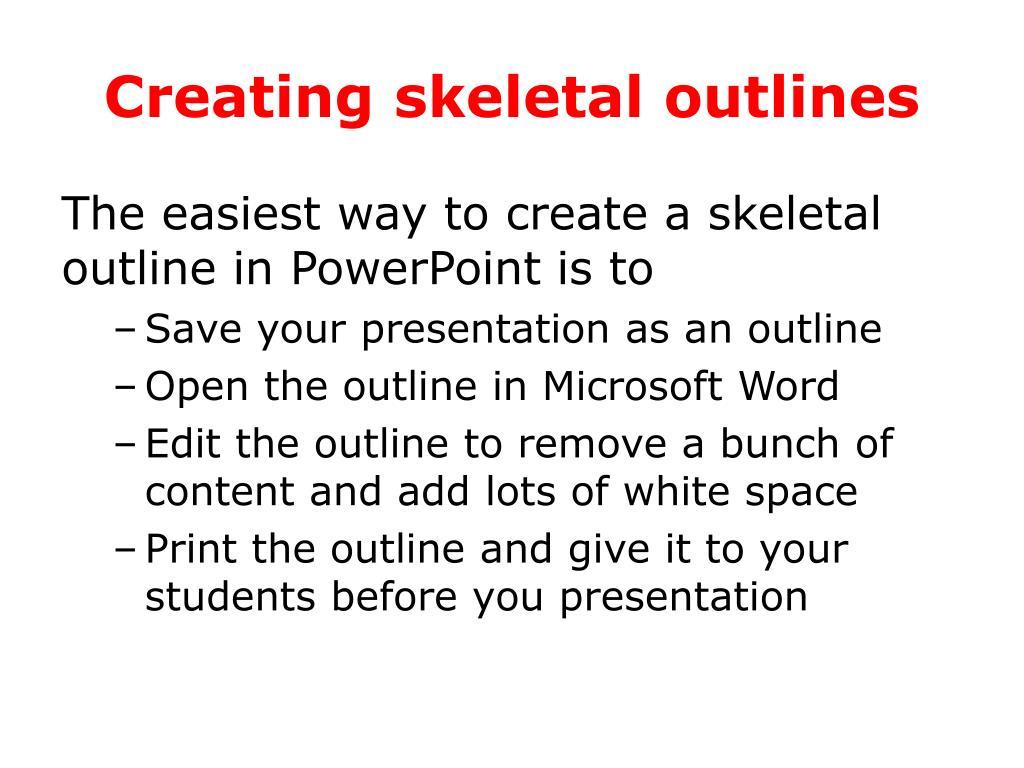 Creating skeletal outlines